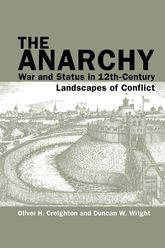 Anarchy: War and Status in 12th-Century Landscapes of Conflict