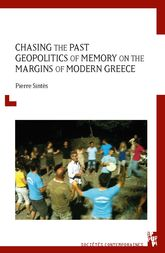 Chasing the Past: Geopolitics of Memory on the Margins of Modern Greece