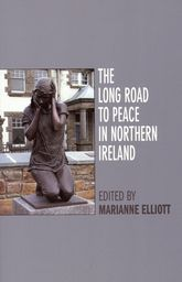 The Long Road to Peace in Northern IrelandPeace Lectures from the Institute of Irish Studies at Liverpool University