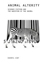 Animal AlterityScience Fiction and the Question of the Animal