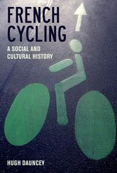 French CyclingA Social and Cultural History