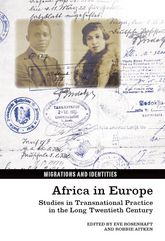 Africa in EuropeStudies in Transnational Practice in the Long Twentieth Century